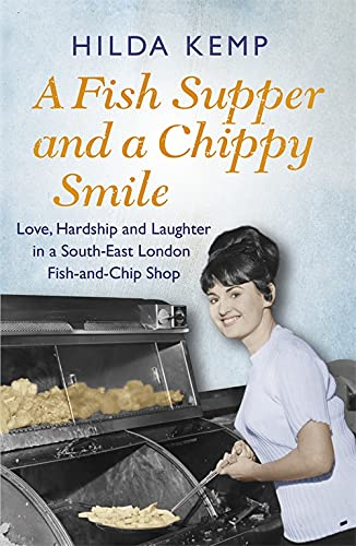 A Fish Supper and a Chippie Smile - Hilda Kemp