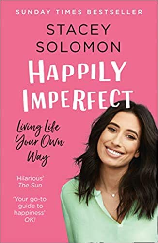 Happily Imperfect - Stacey Solomon